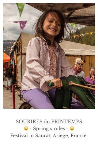 SOURIRES du PRINTEMPS 😀 - Spring smiles - 😀 Festival in Saurat, Ariege, France.