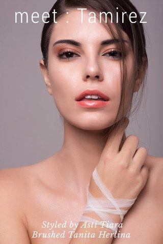 meet : Tamirez Styled by Asti Tiara Brushed Tanita Herlina
