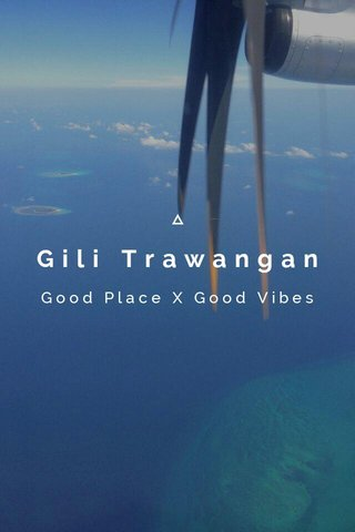 Gili Trawangan Good Place X Good Vibes