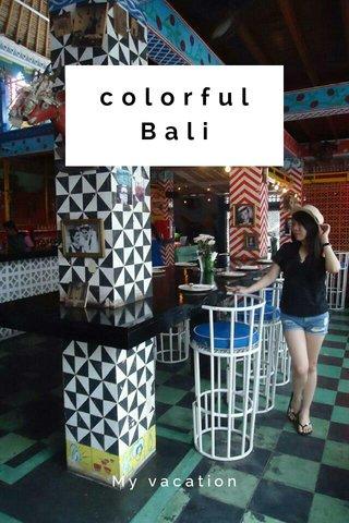 colorful Bali My vacation