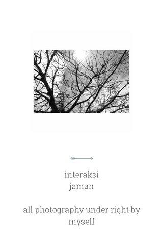 interaksi jaman all photography under right by myself