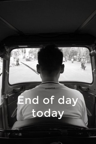 End of day today