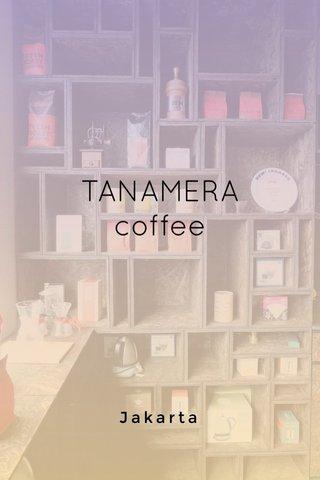 TANAMERA coffee Jakarta