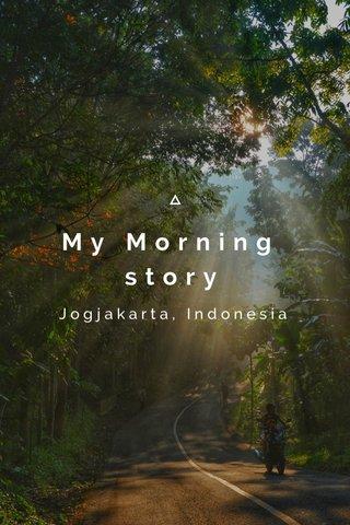 My Morning story Jogjakarta, Indonesia