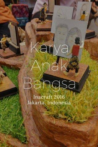 Karya Anak Bangsa Inacraft 2016 Jakarta, Indonesia