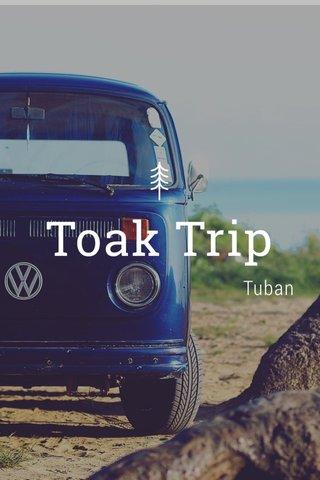 Toak Trip Tuban