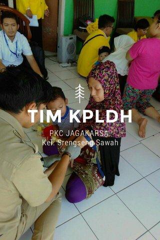 TIM KPLDH PKC JAGAKARSA Kel. Srengseng Sawah