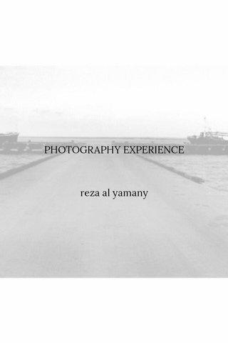 PHOTOGRAPHY EXPERIENCE reza al yamany