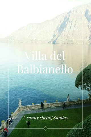 Villa del Balbianello A sunny spring Sunday
