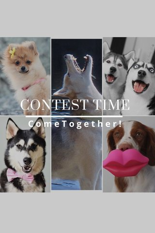 CONTEST TIME ComeTogether!