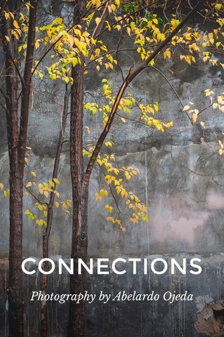 CONNECTIONS Photography by Abelardo Ojeda