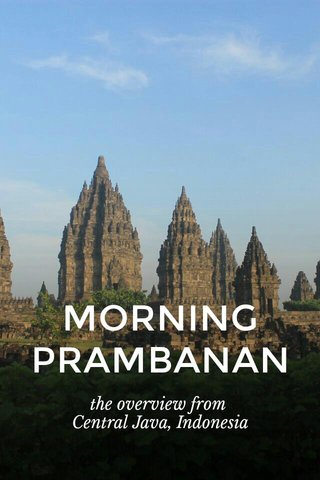 MORNING PRAMBANAN the overview from Central Java, Indonesia
