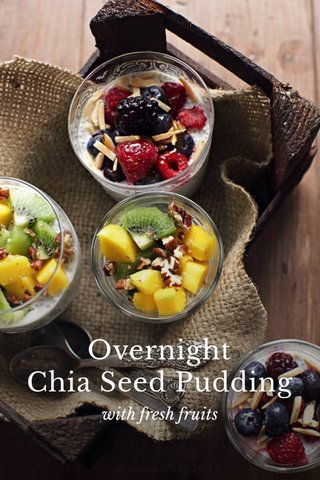 Overnight Chia Seed Pudding with fresh fruits