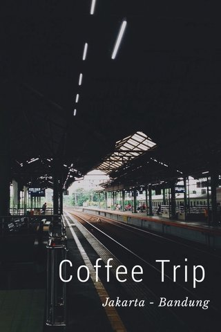 Coffee Trip Jakarta - Bandung