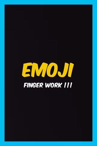 Emoji Finger work |||