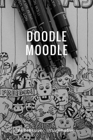 DOODLE MOODLE expressive • imaginative