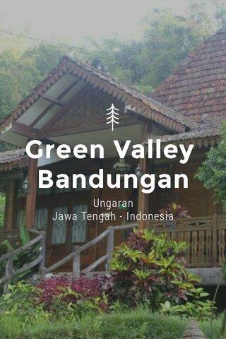 Green Valley Bandungan Ungaran Jawa Tengah - Indonesia