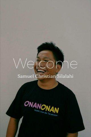 Welcome Samuel Christian Silalahi