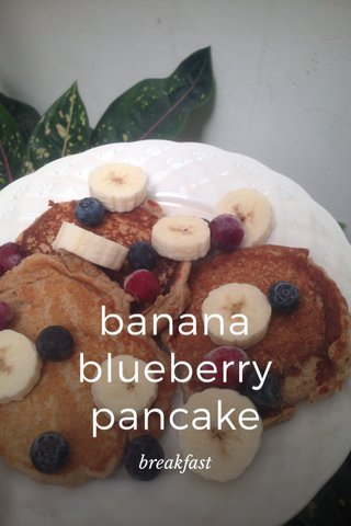 banana blueberry pancake breakfast