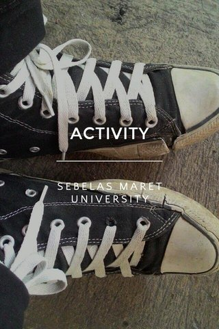 ACTIVITY SEBELAS MARET UNIVERSITY