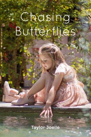 Chasing Butterflies Taylor Joelle