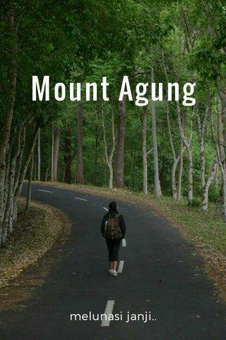 Mount Agung melunasi janji..