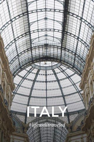 ITALY #lifewelltraveled
