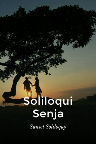 Soliloqui Senja Sunset Soliloquy