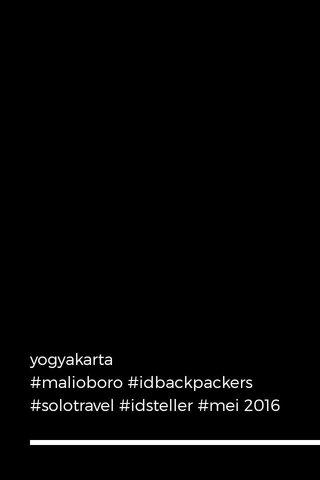 yogyakarta #malioboro #idbackpackers #solotravel #idsteller #mei 2016