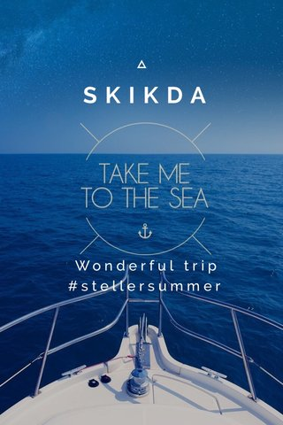 SKIKDA Wonderful trip #stellersummer