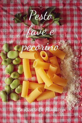 Pesto fave e pecorino Le Ricette Di Panguizzo