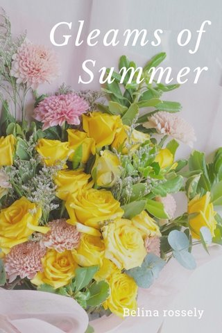 Gleams of Summer Belina rossely