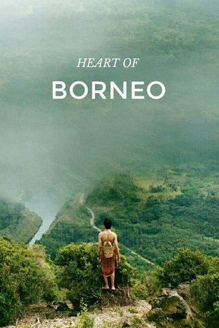 BORNEO HEART OF