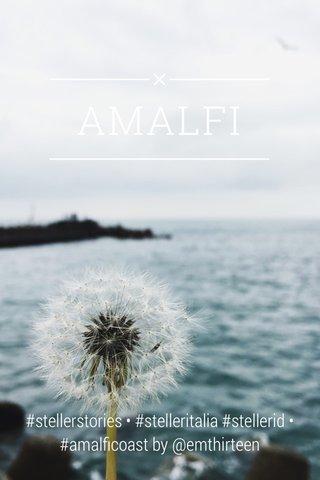 AMALFI #stellerstories • #stelleritalia #stellerid • #amalficoast by @emthirteen