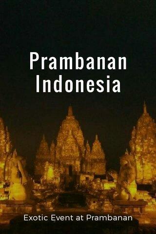 Prambanan Indonesia Exotic Event at Prambanan