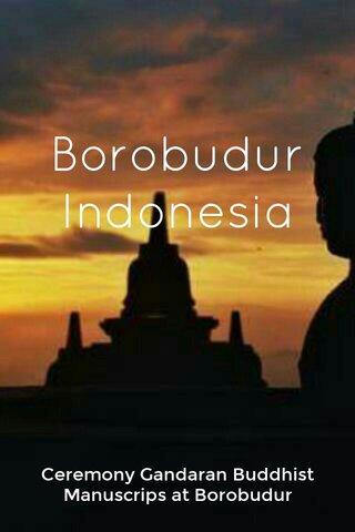 Borobudur Indonesia Ceremony Gandaran Buddhist Manuscrips at Borobudur