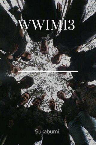 WWIM13 Sukabumi