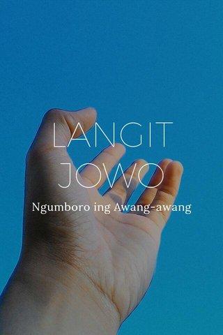 LANGIT JOWO Ngumboro ing Awang-awang