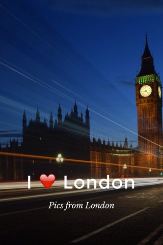 I ❤️ London Pics from London