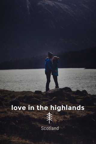 love in the highlands Scotland
