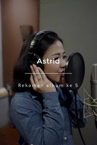 Astrid Rekaman album ke 5