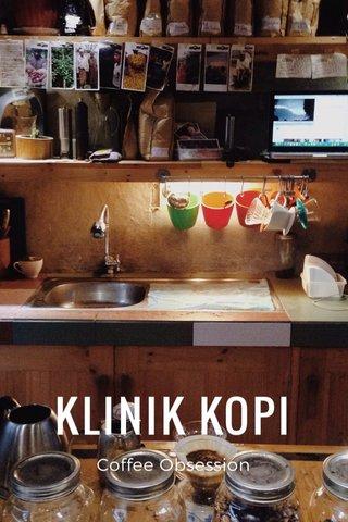 KLINIK KOPI Coffee Obsession