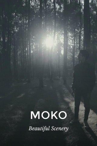 MOKO Beautiful Scenery