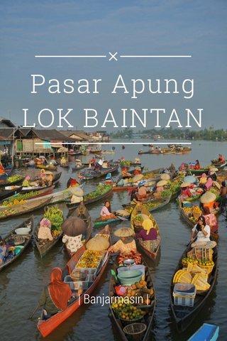 Pasar Apung LOK BAINTAN | Banjarmasin |