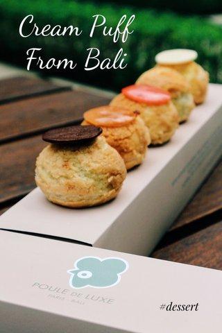 Cream Puff From Bali #dessert