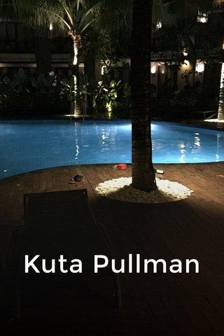 Kuta Pullman
