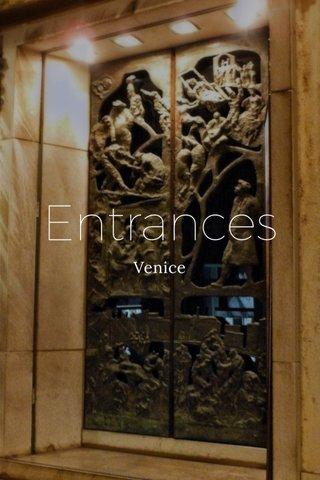 Entrances Venice