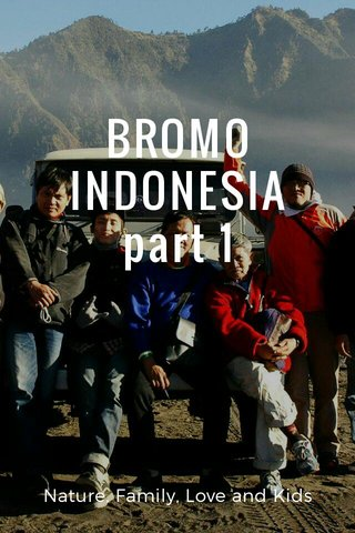 BROMO INDONESIA part 1 Nature, Family, Love and Kids