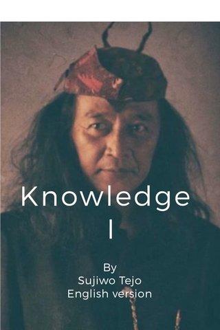 Knowledge I By Sujiwo Tejo English version