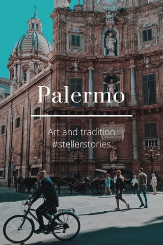Palermo Art and tradition #stellerstories